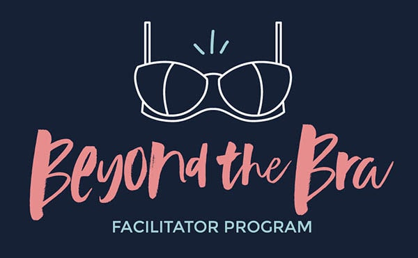 Beyond the Bra Facilitator Program